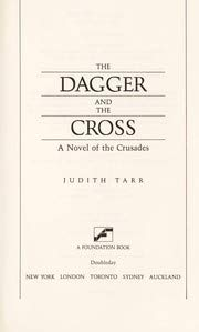 The Dagger and the Cross: The Novel of the Crusades - The Sequel to Alamut
