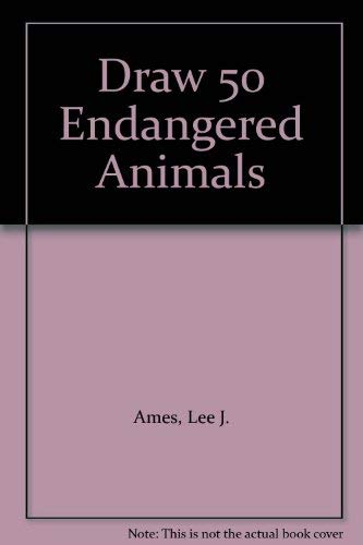 9780385411912: DRAW 50 ENDANGERED ANIMALS