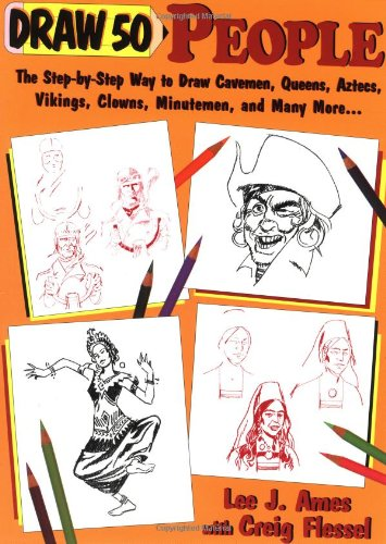 9780385411943: Draw 50 People: The Step-by-Step Way to Draw Cavemen, Queens, Aztecs, Vikings, Clowns, Minutemen, and Many More...