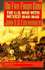 9780385412148: So Far from God: The U.S. War With Mexico, 1846-1848