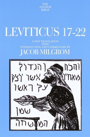 Leviticus 17-22: A New Translation with Introduction and Commentary (Anchor Bible) (9780385412551) by Milgrom, Jacob