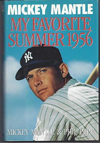 My Favorite Summer 1956 (9780385412612) by Mickey Mantle; Phil Pepe