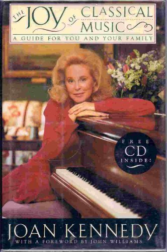 The Joy of Classical Music: A Guide for You and Your Family: Kennedy, Joan Bennett
