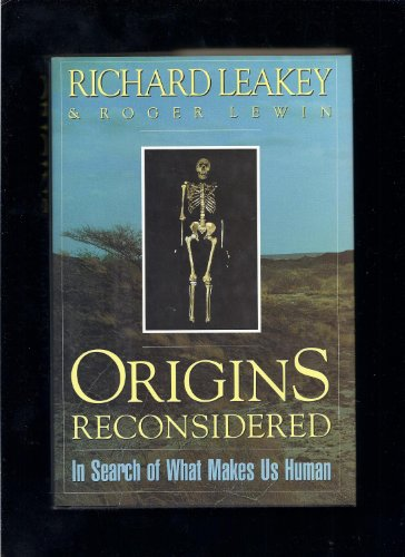 Origins Reconsidered. In Search of What Makes Us Human.: Ethnologie Anthropologie - Leakey, Richard...