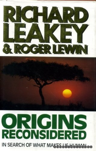 Origins Reconsidered: In Search of What Makes: Richard E. Leakey