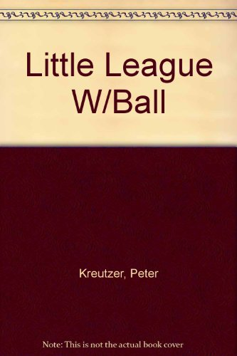 9780385412780: Little League W/Ball