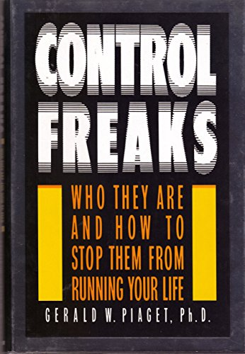 9780385412797: Control Freaks: Who They Are and How to Stop Them from Running Your Life