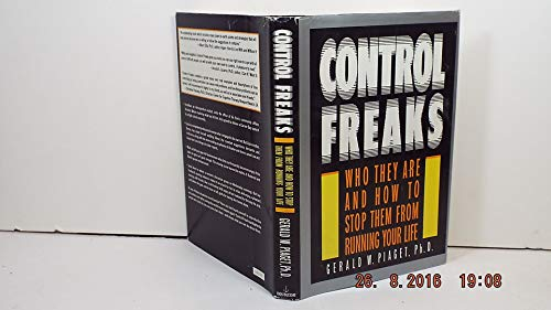 Control Freaks: Who They Are and How: Piaget, Gerald W.