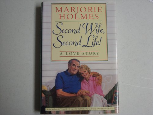 Second Wife, Second Life: The Love Story: Holmes, Marjorie