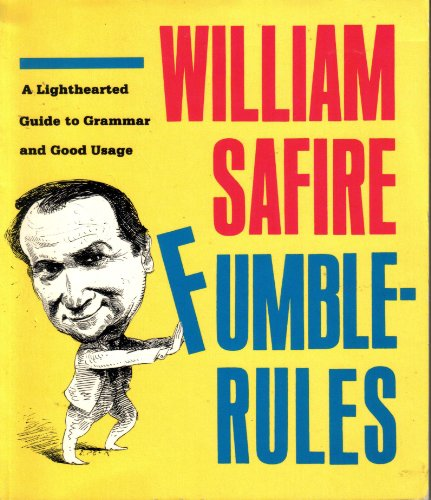 Fumblerules: Safire, William