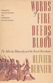 Words of Fire, Deeds of Blood: Bernier, Olivier