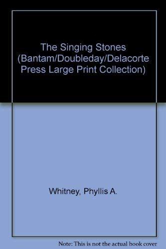 9780385413343: SINGING STONES, THE (LARGE PRINT EDITION (Bantam/Doubleday/Delacorte Press Large Print Collection)