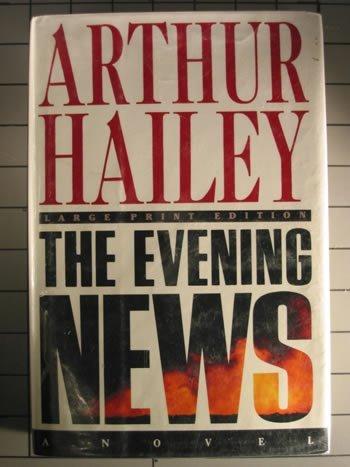 9780385413350: EVENING NEWS, THE (LARGE PRINT EDITION) (Bantam/Doubleday/Delacorte Press Large Print Collection)