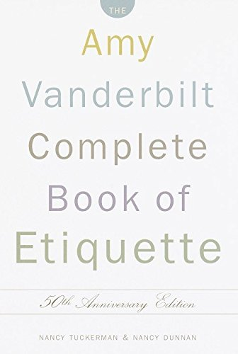 THE AMY VANDERBILT COMPLETE BOOK OF ETIQUETTE : Entirely Rewritten and Updated