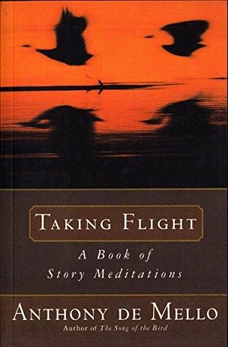 9780385413718: Taking Flight: A Book of Story Meditations