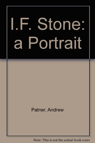 I.F. Stone: A Portrait: Patner, Andrew