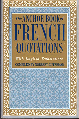The Anchor Book of French Quotations, with: Norbert Guterman