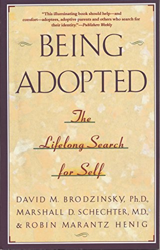 9780385414265: Being Adopted: The Lifelong Search for Self (Anchor Book)