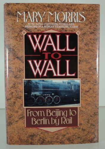9780385414654: Wall to Wall: From Beijing to Berlin by Rail