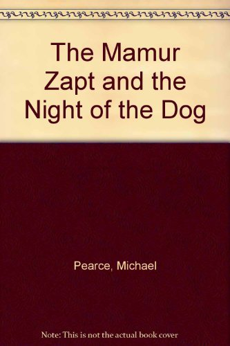 The Mamur Zapt and the Night of the Dog: Pearce, Michael