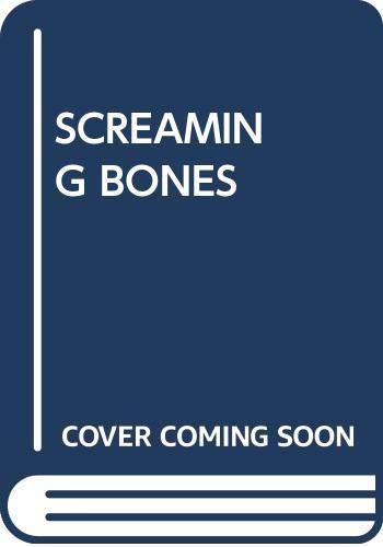 9780385415224: Screaming Bones