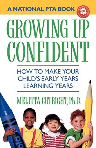 9780385415903: Growning Up Confident: How to Make Your Child's Early Years Learning Years