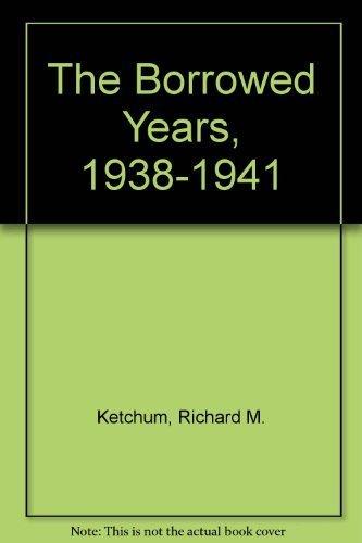 9780385416054: The Borrowed Years, 1938-1941