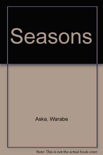 Seasons: Aska, Warabe