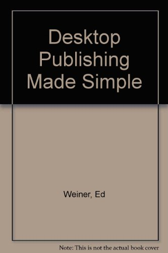 Desktop Publishing Made Simple (0385416393) by Ed Weiner
