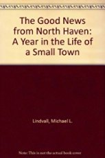 Good News from North Haven and I Learned it First in Sunday School: Lindvall, Michael L. And ...