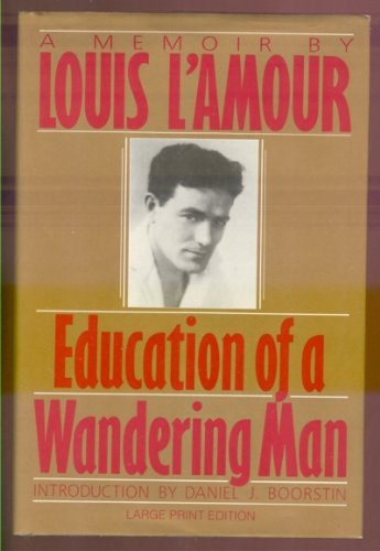 9780385416474: Education of a Wandering Man (Bantam/Doubleday/delacorte Press Large Print Collection)