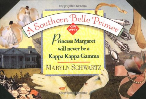9780385416672: A Southern Belle Primer: Why Princess Margaret Will Never Be a Kappa Kappa Gamma