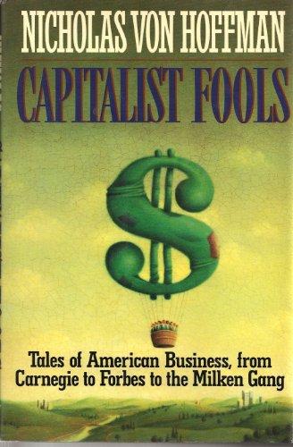 9780385416740: Capitalist Fools