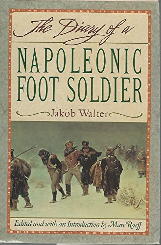 9780385416962: The Diary of a Napoleonic Foot Soldier