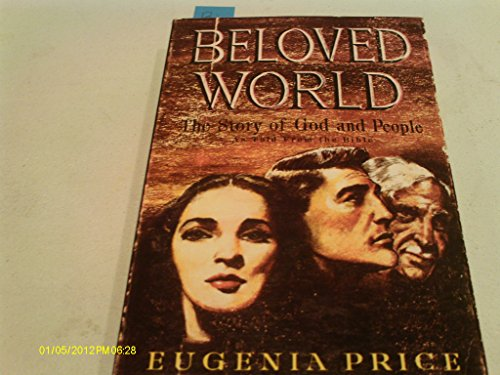 Beloved World: The Story Of God And People As Told From The Bible(The Eugenia Price Treasury of ...
