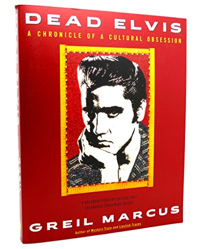 9780385417198: Dead Elvis: A Chronicle of a Cultural Obsession