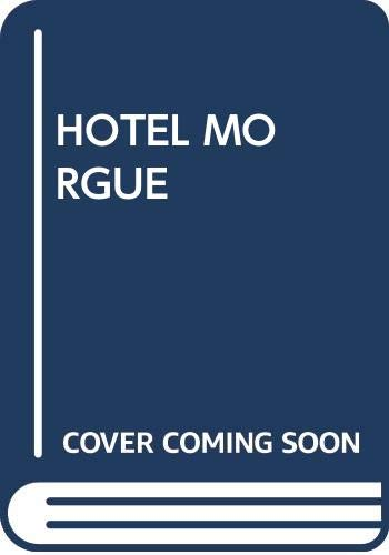 Hotel Morgue ***ADVANCE READING COPY***: Janet Laurence