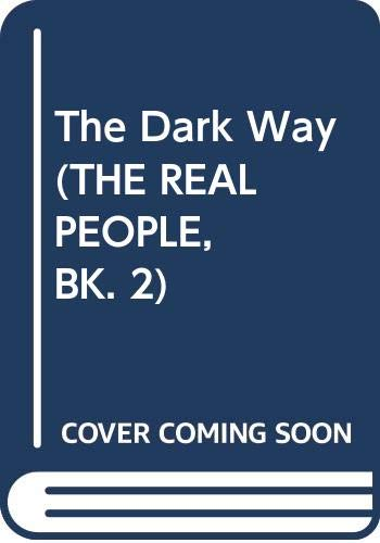 9780385419338: The Dark Way (THE REAL PEOPLE, BK. 2)