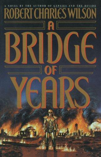 A Bridge of Years: Wilson, Robert C.