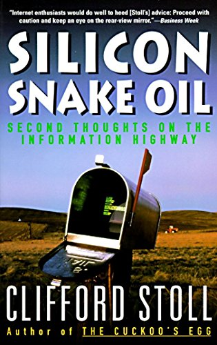 9780385419949: Silicon Snake Oil: Second Thoughts on the Information Highway
