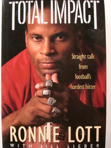 Total Impact : Straight Talk from Football's: Ronnie Lott
