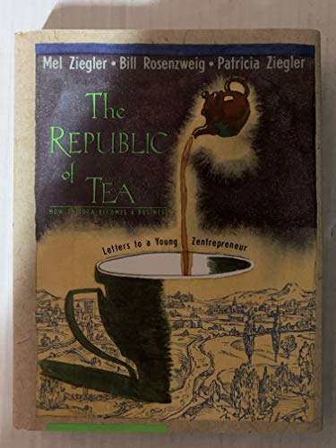 9780385420563: The Republic of Tea : Letters to a Young Entrepreneur