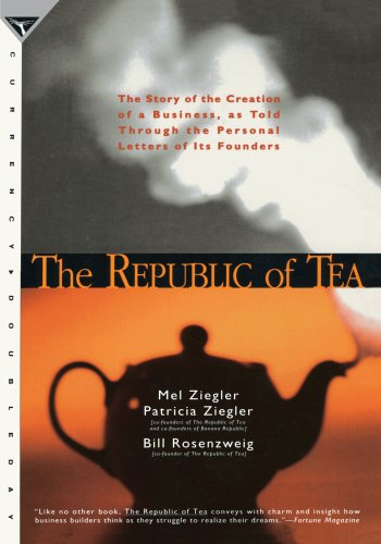 9780385420570: The Republic of Tea: The Story of the Creation of a Business, as Told Through the Personal Letters of Its Founders