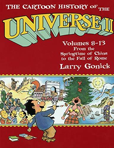 The Cartoon History of the Universe II: From the Springtime of China to the Fall of Rome Volumes 8-...