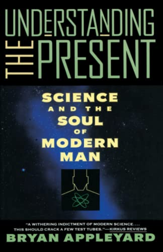 9780385420983: Understanding the Present: Science and the Soul of Modern Man