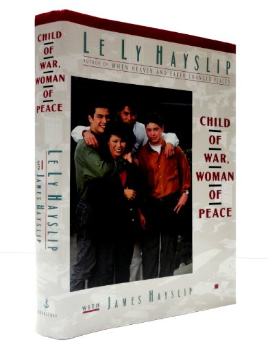Child of War, Woman of Peace: Le Ly Hayslip