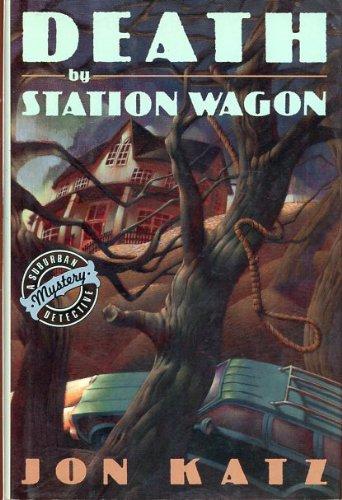 DEATH BY STATION WAGON (Suburban Detective Mysteries): JON KATZ