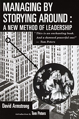 9780385421546: Managing by Storying Around: A New Method of Leadership