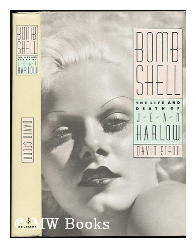 Bombshell: The Life and Death of Jean Harlow: David Stenn