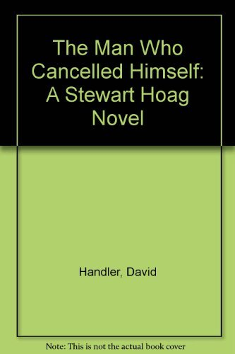 9780385421607: The Man Who Cancelled Himself